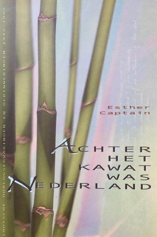 Achter Het Kawat Was Nederland - Esther Captain  