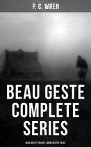 BEAU GESTE Complete Series: Beau Geste Trilogy & Good Gestes Tales