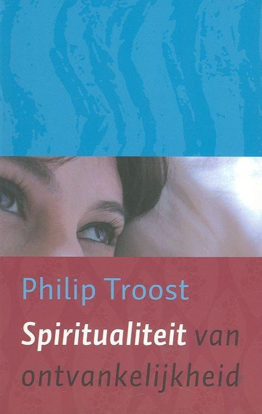 Spiritualiteit Van Ontvankelijkheid - Troost, P. |