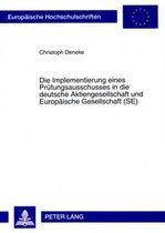 Die Implementierung Eines Pruefungsausschusses in Die Deutsche Aktiengesellschaft Und Europaeische Gesellschaft (Se)