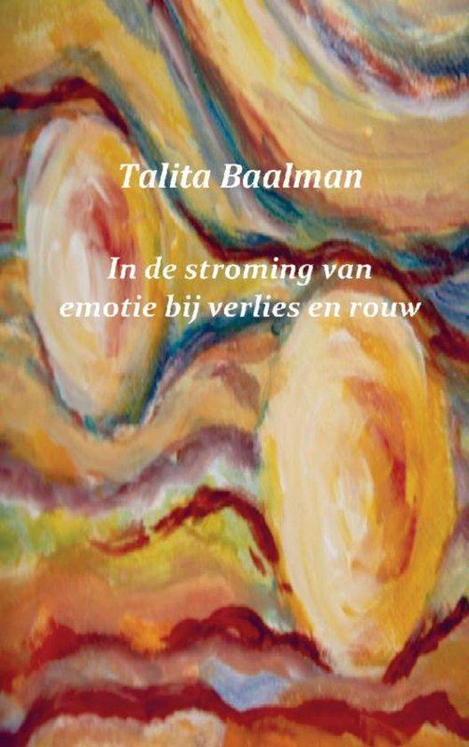 In de stroming van emotie bij verlies en rouw - Talita Baalman |