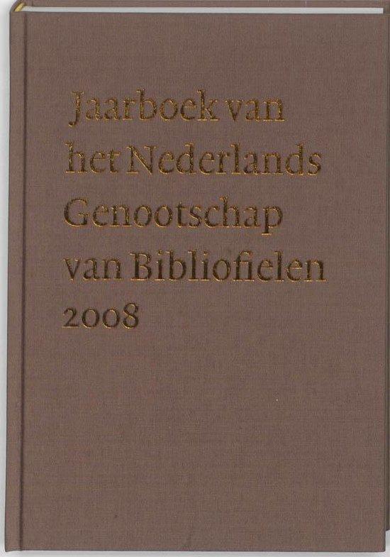 Jaarboek Van Het Nederlands Genootschap Van Bibliofielen / 2008 - C. van Schendel |