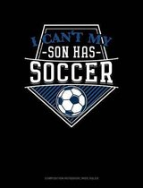 I Can't My Son Has Soccer
