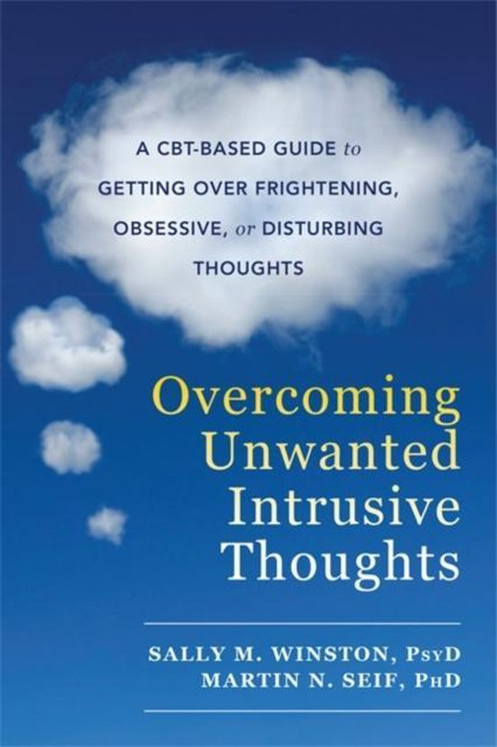 Boek cover Overcoming Unwanted Intrusive Thoughts van Sally M. Winston, Psyd (Paperback)