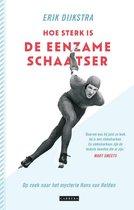 Hoe sterk is de eenzame schaatser. Op zoek naar het mysterie van Hans van Helden
