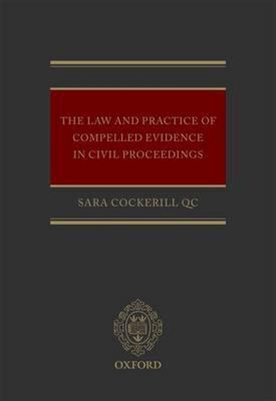 The Law and Practice of Compelled Evidence in Civil Proceedings