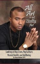 All Art Is Not Healthy Art