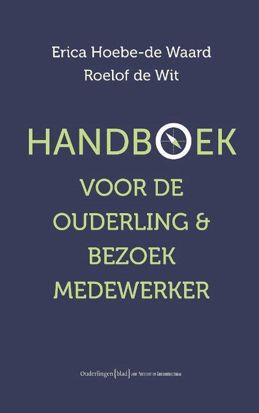 Handboek voor ouderling & bezoekmedewerker - Erica Hoebe-De Waard |