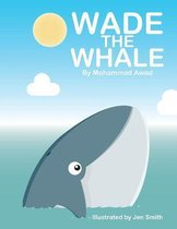Wade the Whale