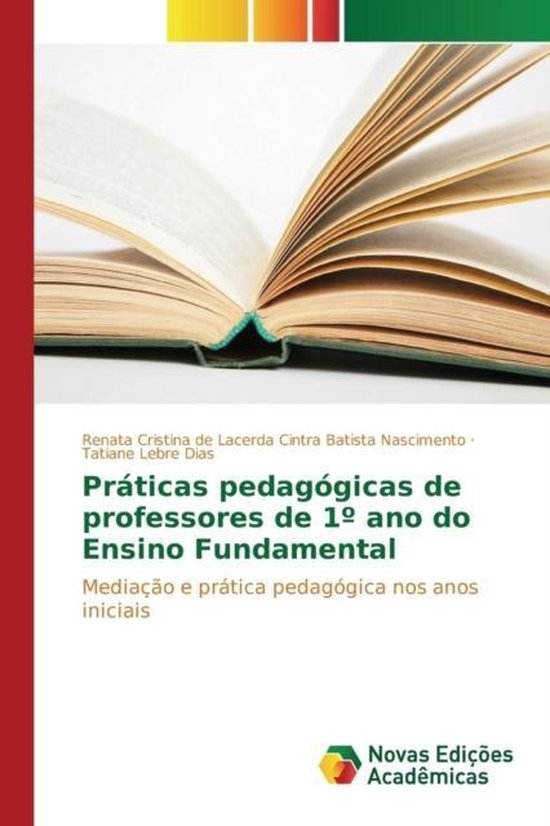 Praticas Pedagogicas de Professores de 1 Ano Do Ensino Fundamental