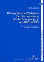 Bilanzpolitisches Verhalten Bei Der Umstellung Der Rechnungslegung Von Hgb Auf Ifrs