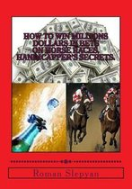 How to Win Millions Dollars in Bets on Horse Races