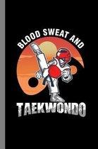 Blood Sweat And Taekwondo