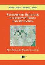 Systemische Beratung jenseits von Tools und Methoden