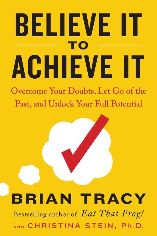 Believe It to Achieve It