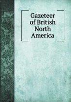 Gazeteer of British North America