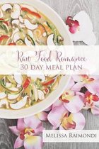 Raw Food Romance - 30 Day Meal Plan - Volume I