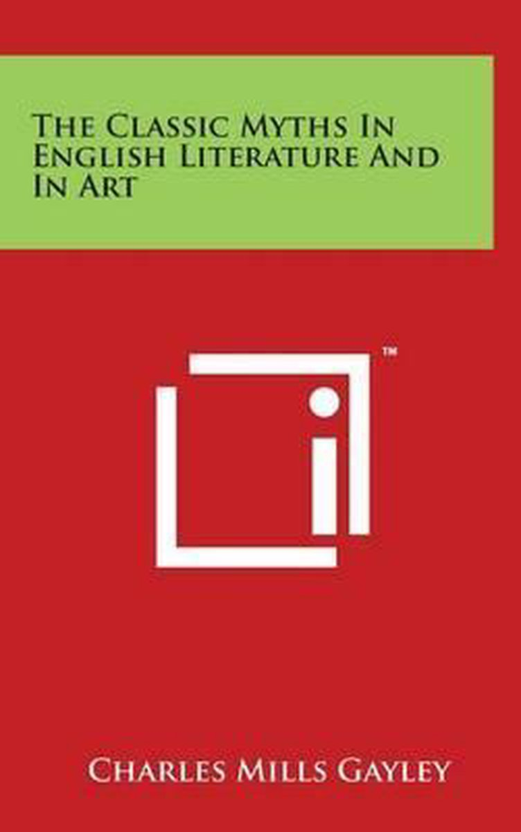 The Classic Myths in English Literature and in Art