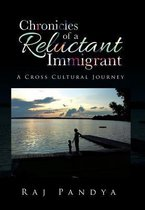 Chronicles of a Reluctant Immigrant
