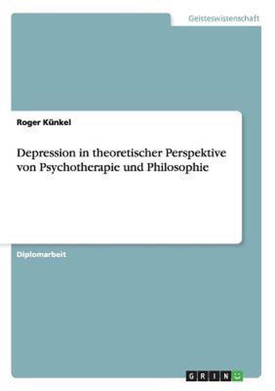 Depression in theoretischer Perspektive von Psychotherapie und Philosophie