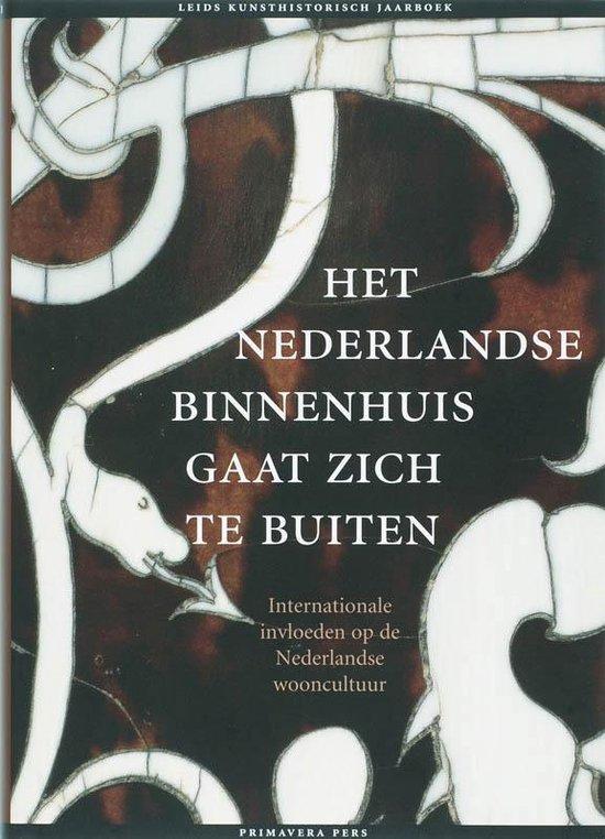 Het Nederlandse Binnenhuis Gaat Zich Te Buiten - Onbekend |