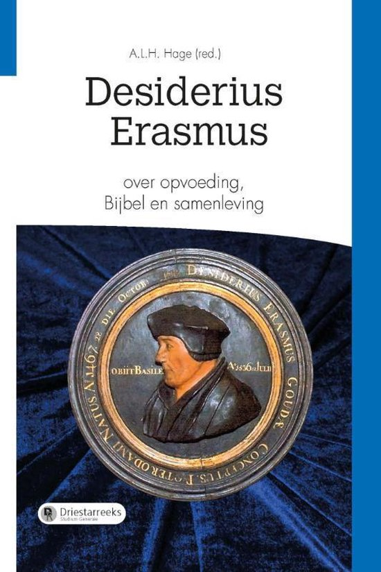 Desiderius Erasmus over opvoeding, Bijbel en samenleving - Tom Hage |