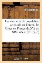 Les l ments de Population Orientale En France, Les Grecs En France Du Xve Au Xixe Si cle