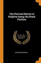 The Pictorial History of Brighton & the Royal Pavilion