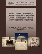 Joseph Morris, Petitioner, V. United States. U.S. Supreme Court Transcript of Record with Supporting Pleadings