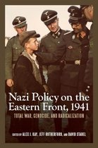 Nazi Policy on the Eastern Front, 1941 - Total War, Genocide, and Radicalization