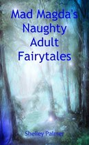 Mad Magda's Naughty Adult Fairytales