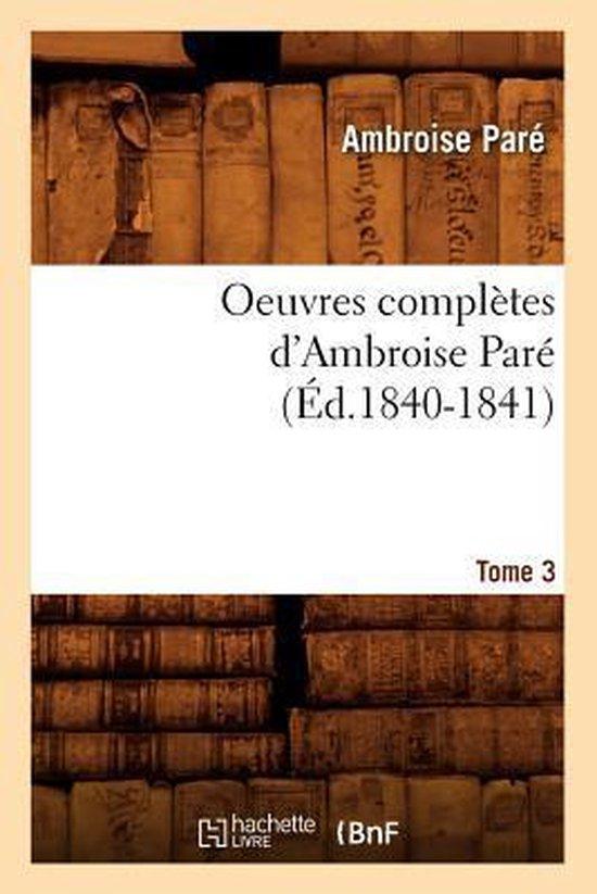 Oeuvres Compl tes d'Ambroise Par . Tome 3 ( d.1840-1841)