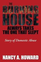 The Burning House Always Takes the One That Slept