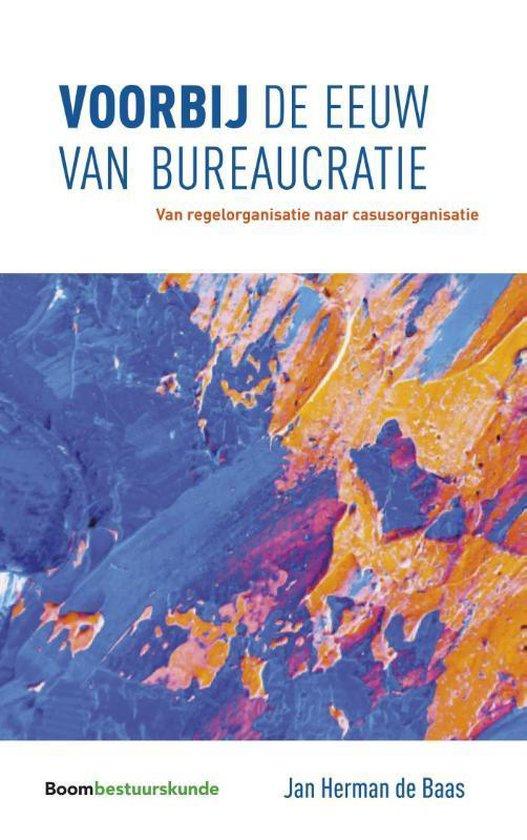 Voorbij de eeuw van bureaucratie - Jan Herman de Baas |
