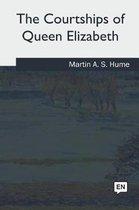 The Courtships of Queen Elizabeth