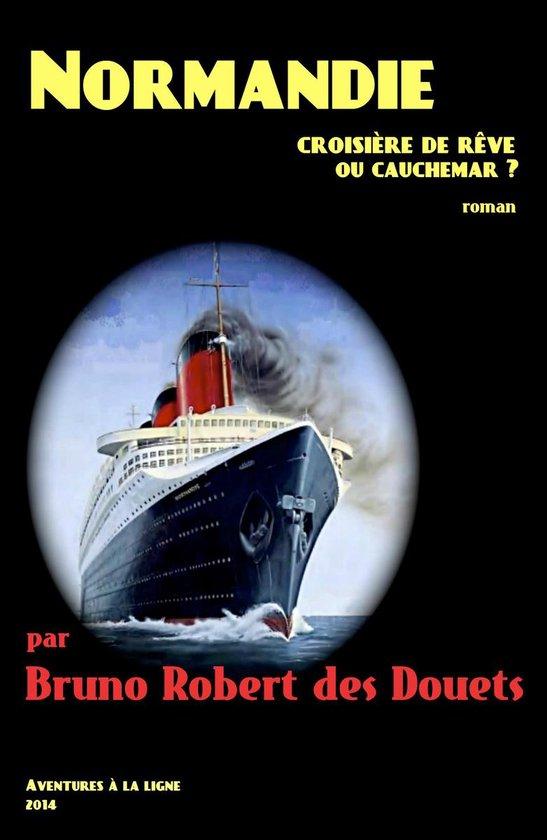 Normandie, croisière de rêve ou cauchemar ?