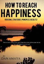 How to Reach Happiness