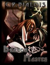 The Sword and the Flame (Book4): The Dragonmaster