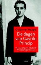De dagen van Gavrilo Princip. Hoe een jonge rebel de Eerste Wereldoorlog ontketende