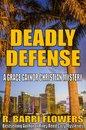 Omslag Deadly Defense: A Grace Gaynor Christian Mystery