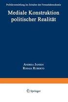 Mediale Konstruktion Politischer Realitat