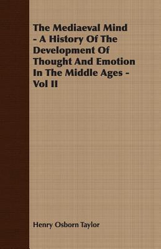 The Mediaeval Mind - A History Of The Development Of Thought And Emotion In The Middle Ages - Vol II