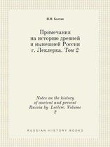 Notes on the History of Ancient and Present Russia by Leclerc. Volume 2