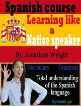 Spanish Course: Learning like a native speaker