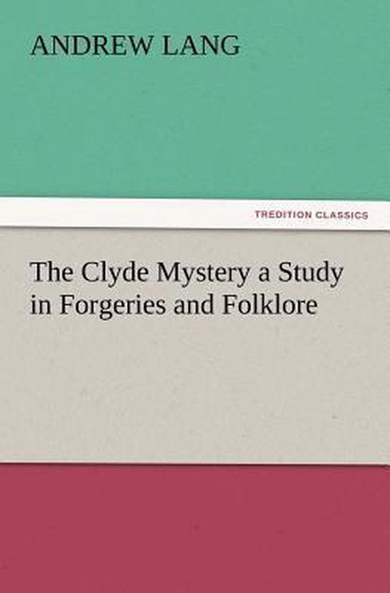 The Clyde Mystery a Study in Forgeries and Folklore