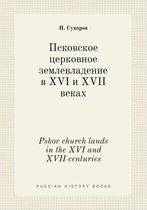 Pskov Church Lands in the XVI and XVII Centuries