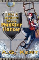 I Was a Seventh Grade Monster Hunter (the Stoker Legacy Book 1)