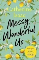 Messy, Wonderful Us