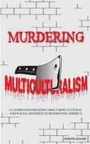 Murdering Multiculturalism
