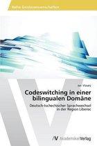 Codeswitching in Einer Bilingualen Domane